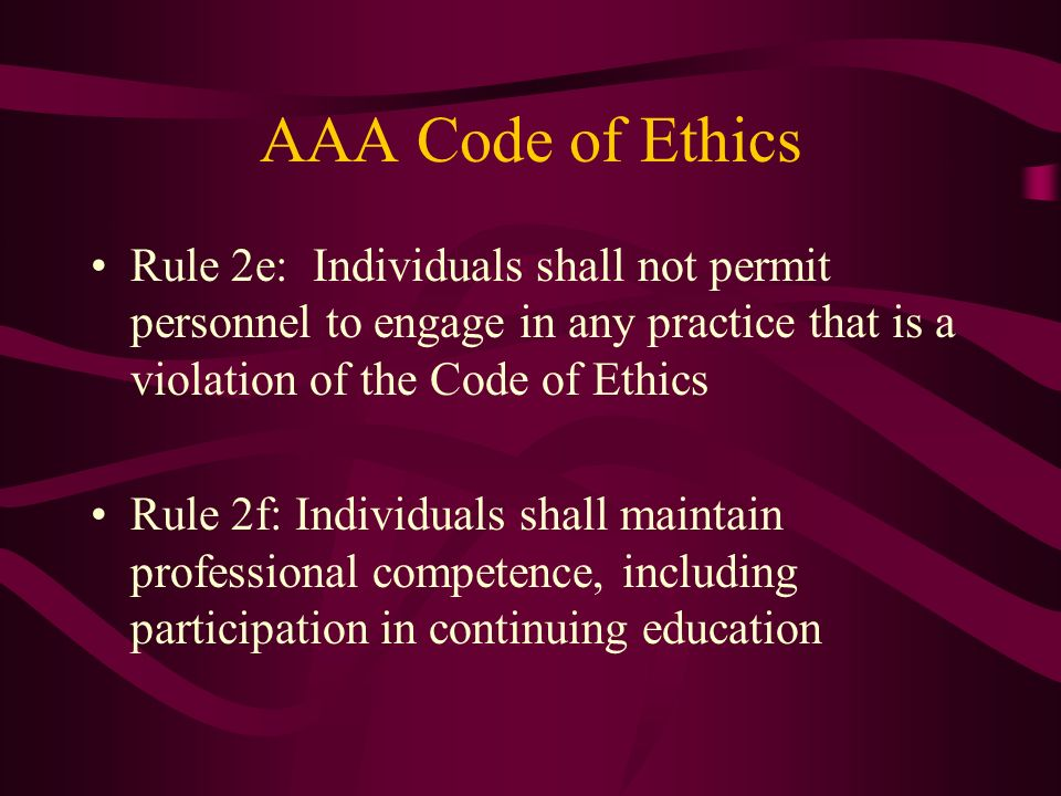 AAA Code of Ethics Rule 2e: Individuals shall not permit personnel to engage in any practice that is a violation of the Code of Ethics.