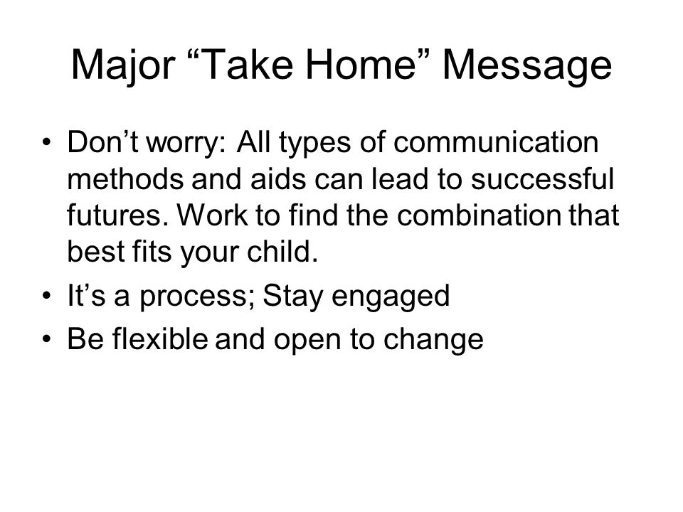 Major Take Home Message