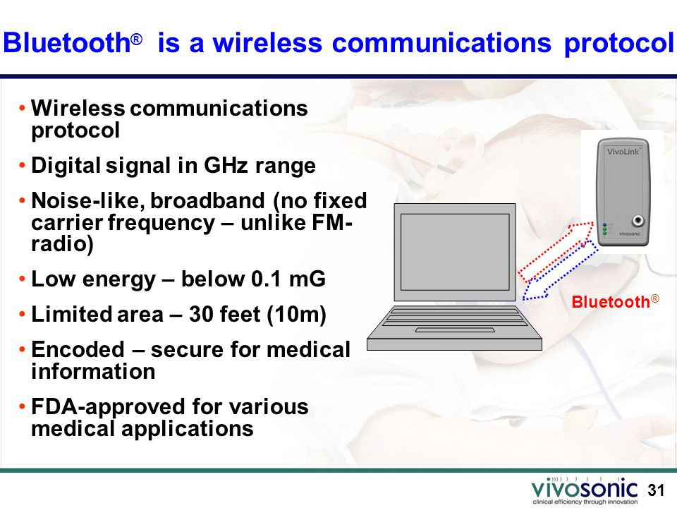 Bluetooth® is a wireless communications protocol