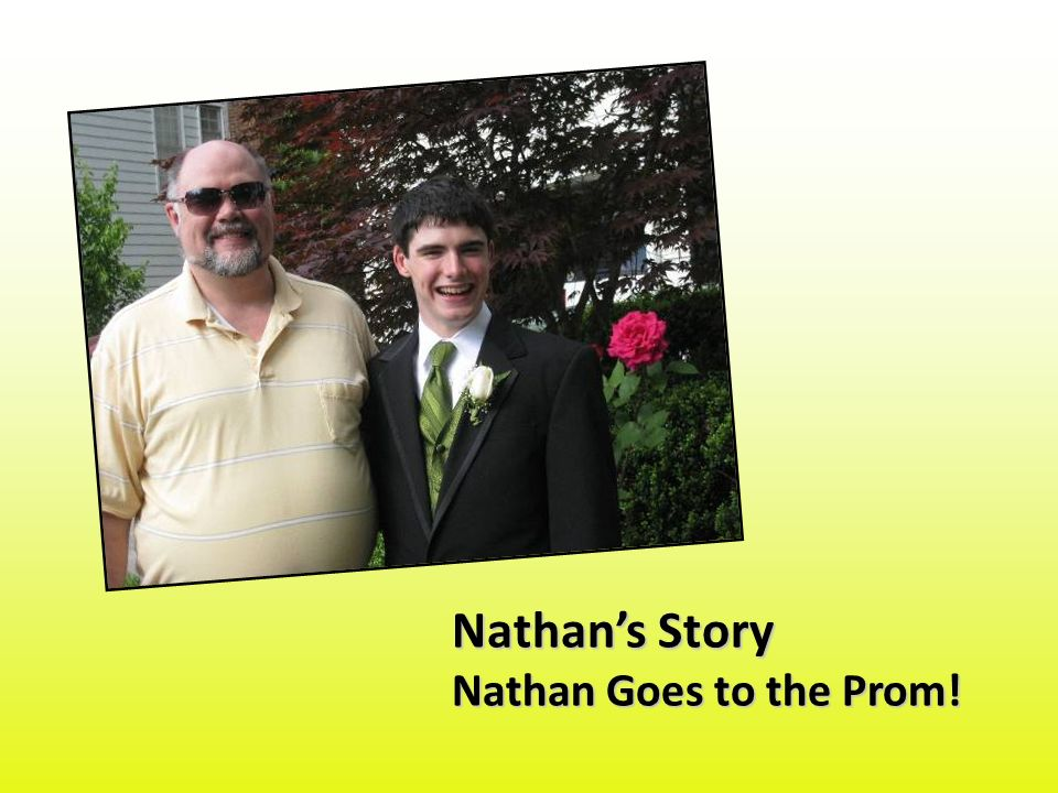 Nathan's Story Nathan Goes to the Prom!