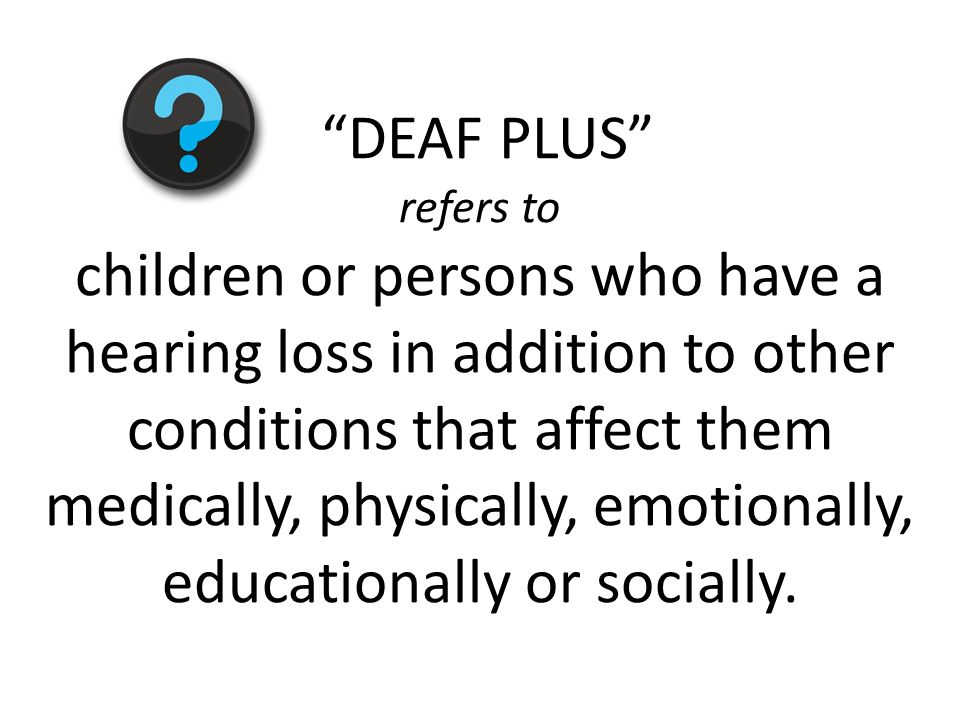 DEAF PLUS refers to