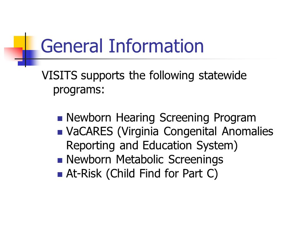General Information VISITS supports the following statewide programs:
