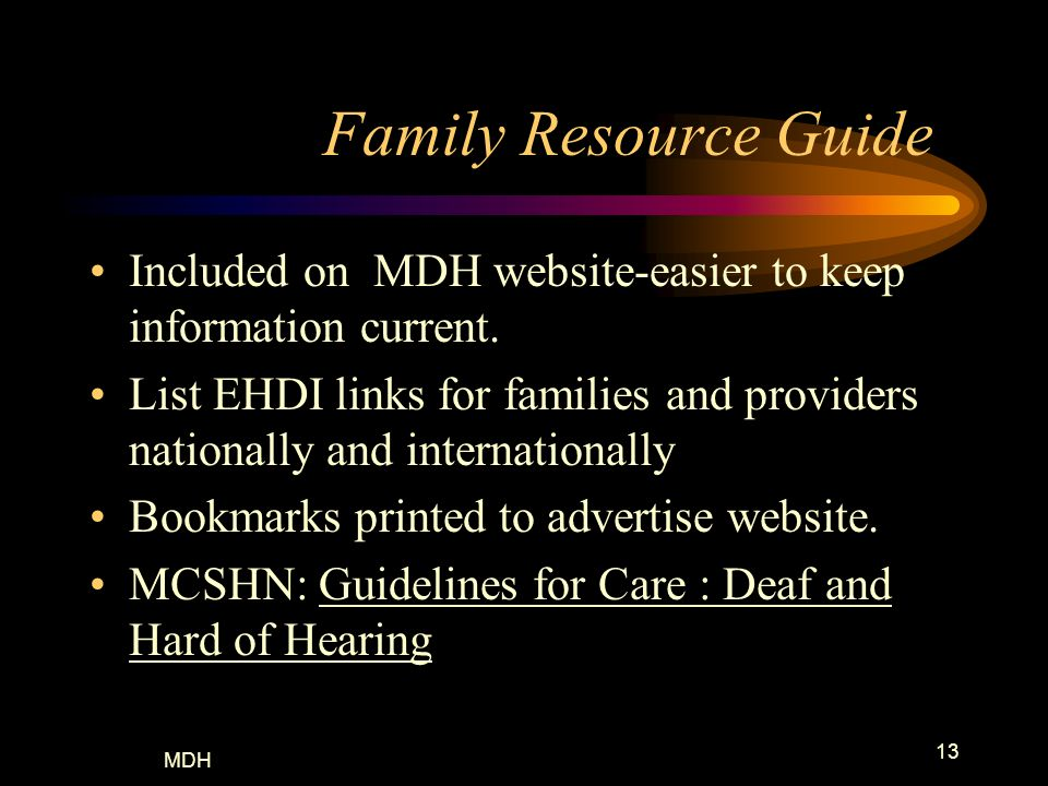 Family Resource Guide Included on MDH website-easier to keep information current.