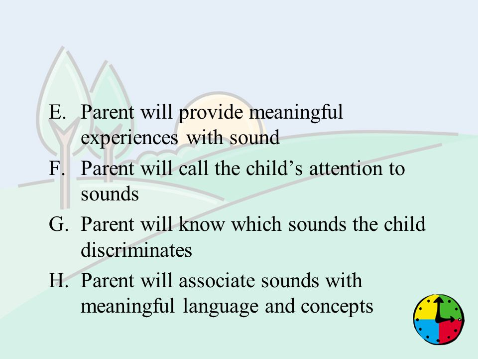 Parent will provide meaningful experiences with sound