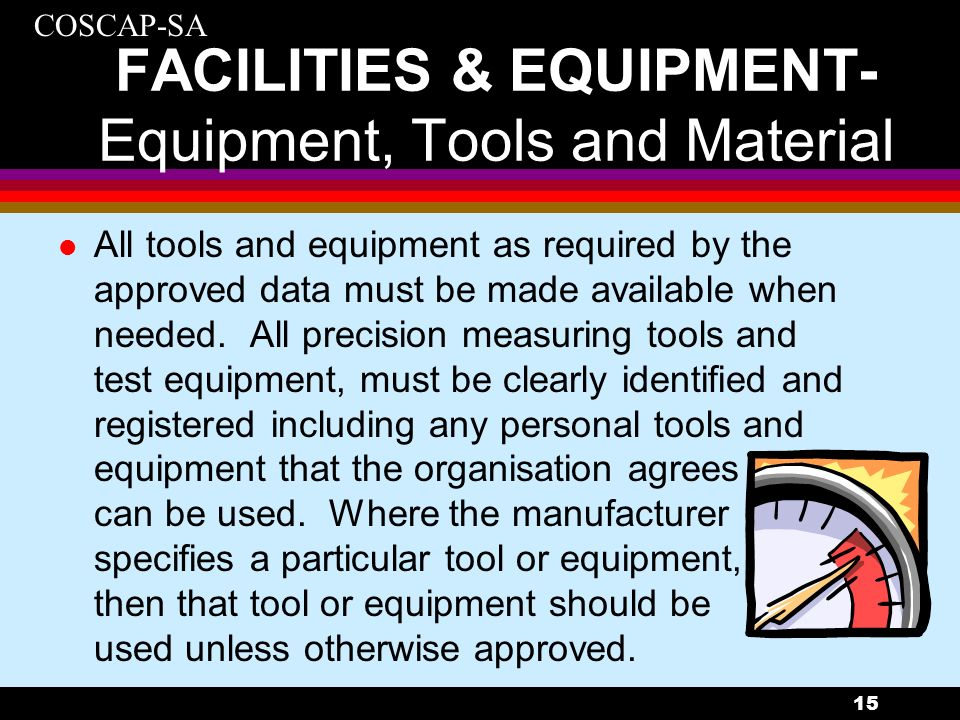 FACILITIES & EQUIPMENT- Equipment, Tools and Material