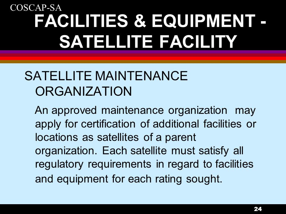 FACILITIES & EQUIPMENT - SATELLITE FACILITY