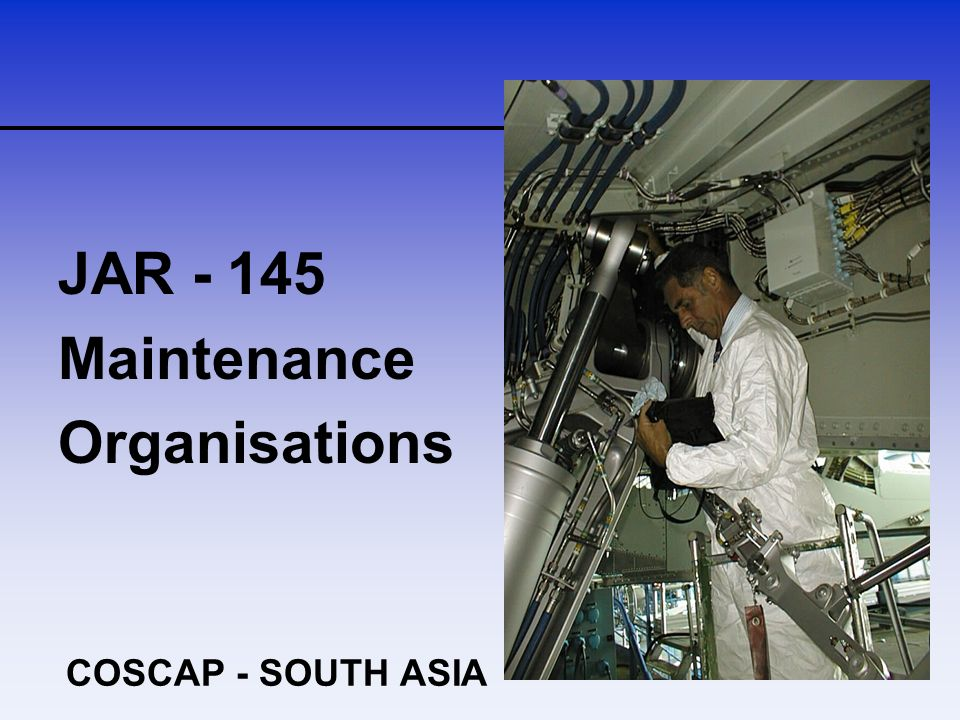 JAR - 145 Maintenance Organisations