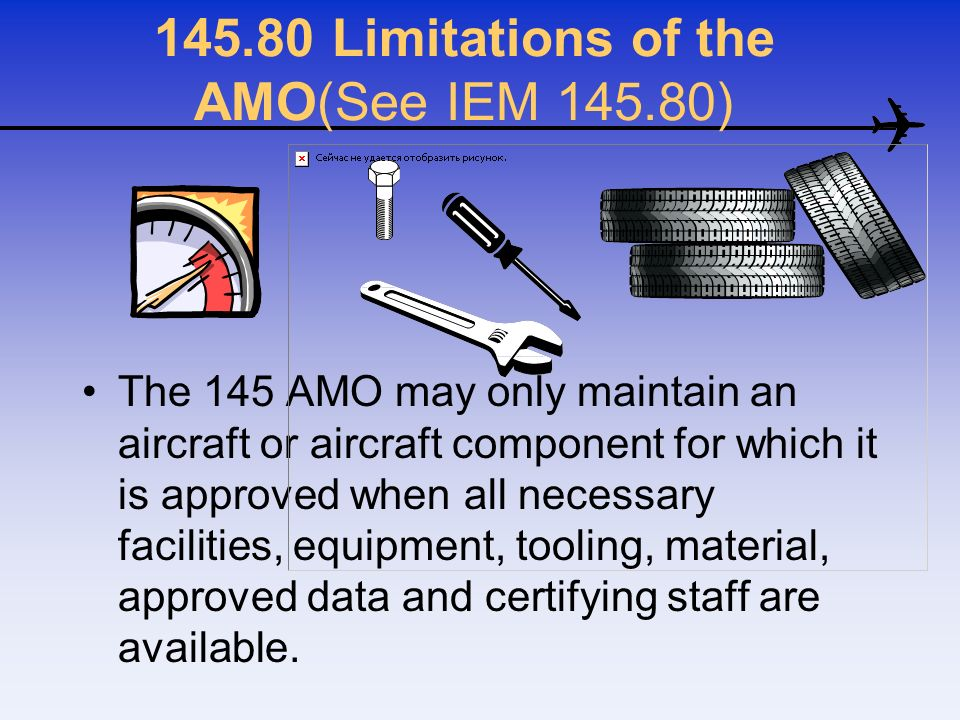 145.80 Limitations of the AMO(See IEM 145.80)