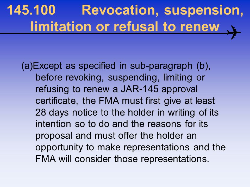 145.100 Revocation, suspension, limitation or refusal to renew
