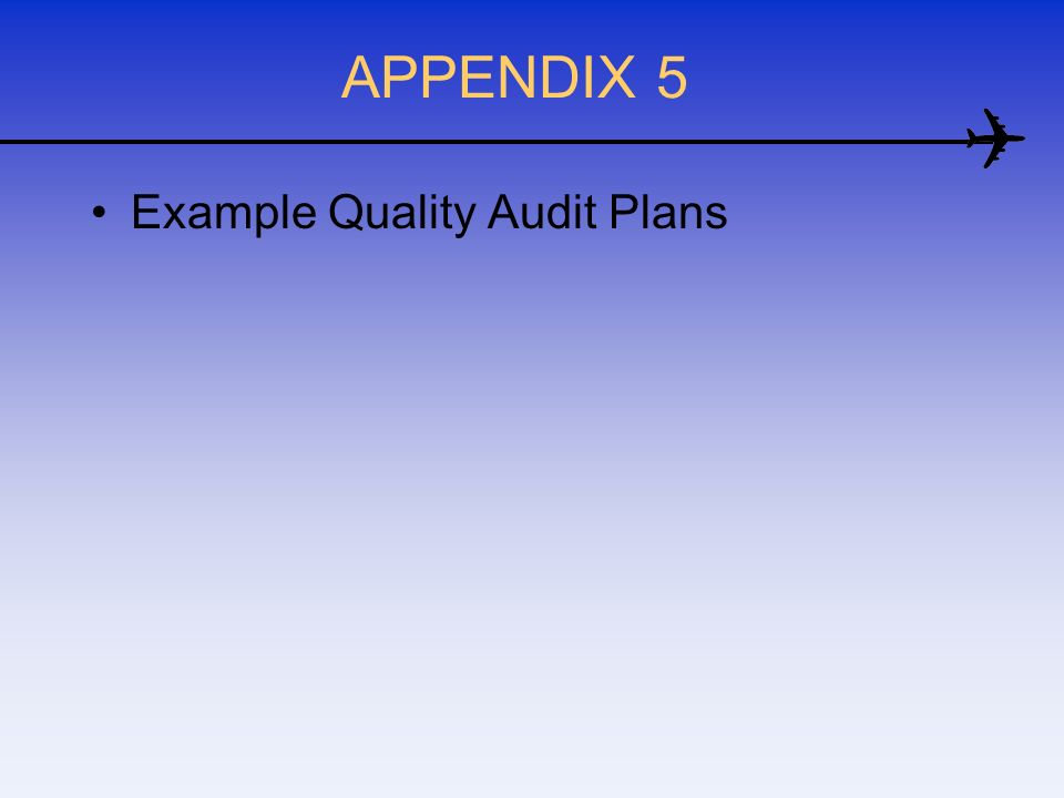 APPENDIX 5 Example Quality Audit Plans