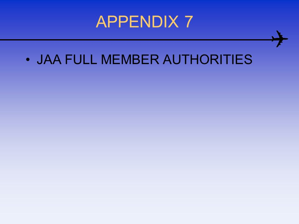 APPENDIX 7 JAA FULL MEMBER AUTHORITIES