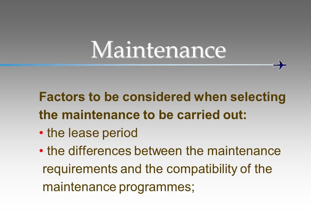 Maintenance Factors to be considered when selecting