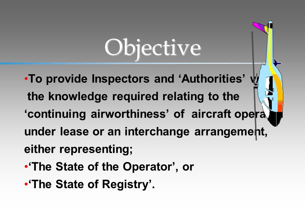 Objective To provide Inspectors and 'Authorities' with
