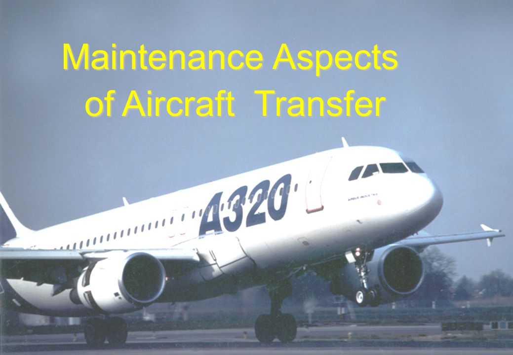 Maintenance Aspects of Aircraft Transfer