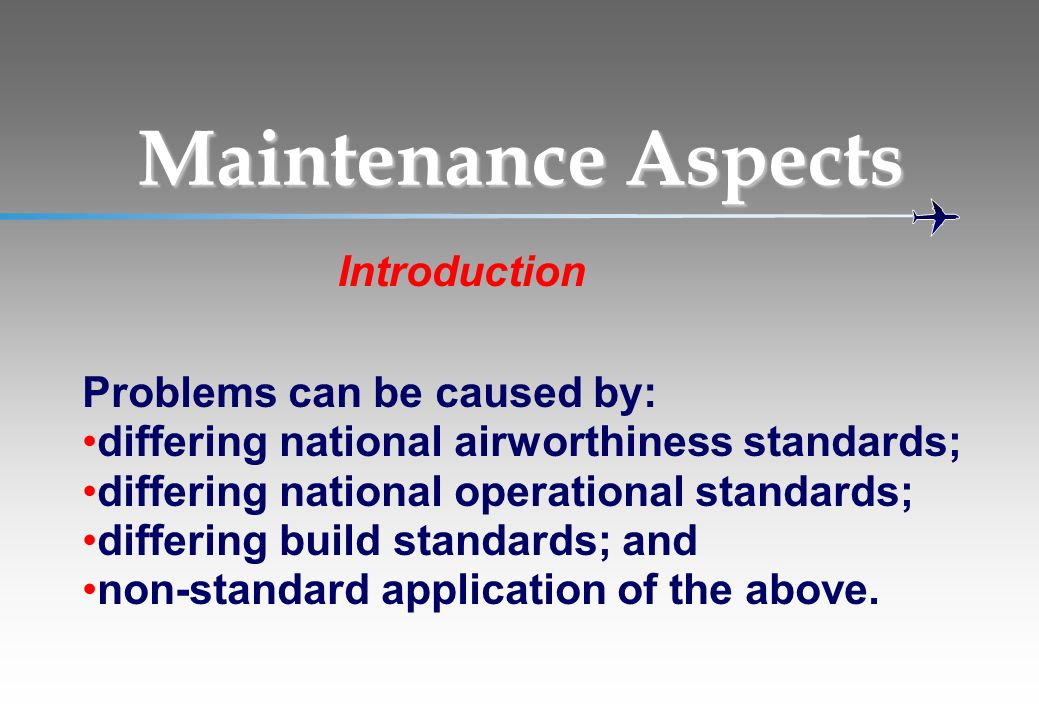 Maintenance Aspects Introduction Problems can be caused by: