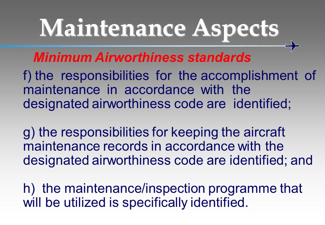 Maintenance Aspects Minimum Airworthiness standards