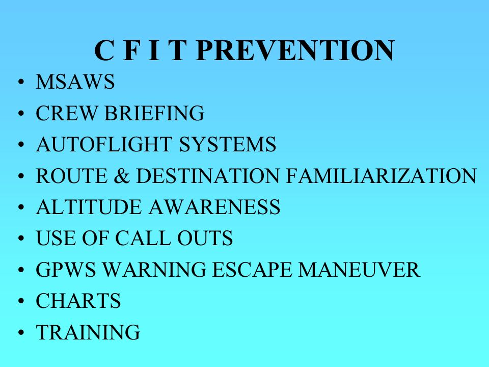 C F I T PREVENTION MSAWS CREW BRIEFING AUTOFLIGHT SYSTEMS