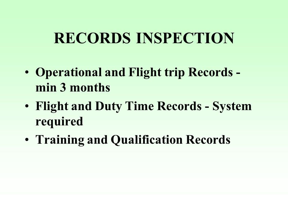 RECORDS INSPECTION Operational and Flight trip Records - min 3 months