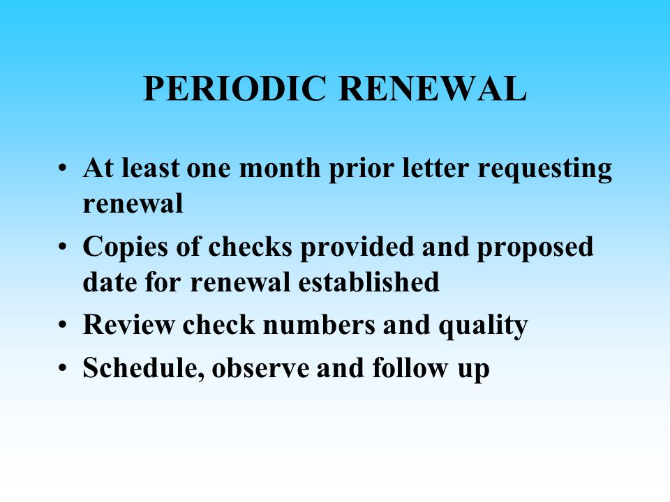 PERIODIC RENEWAL At least one month prior letter requesting renewal