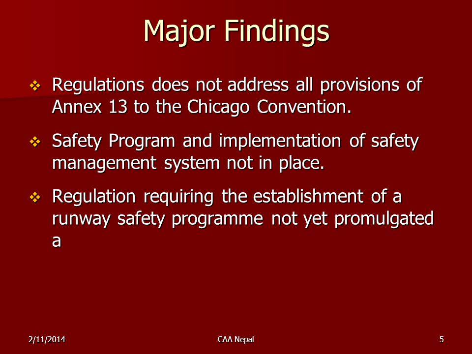 Major Findings Regulations does not address all provisions of Annex 13 to the Chicago Convention.