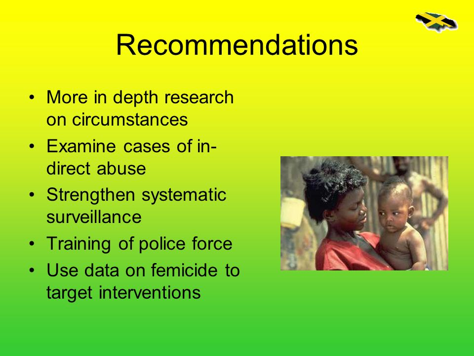 Recommendations More in depth research on circumstances