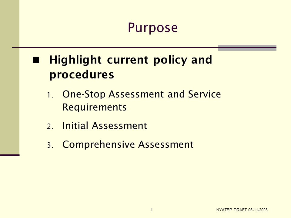 Purpose Highlight current policy and procedures