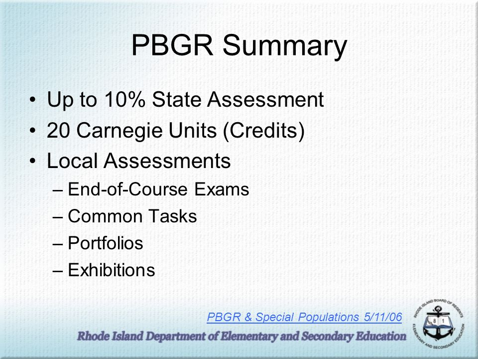 PBGR Summary Up to 10% State Assessment 20 Carnegie Units (Credits)