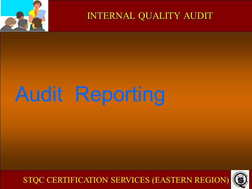 Audit Reporting INTERNAL QUALITY AUDIT