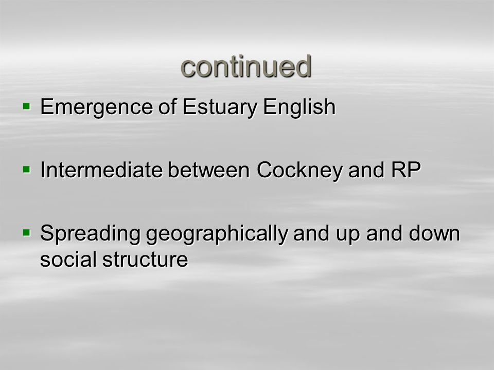 continued Emergence of Estuary English
