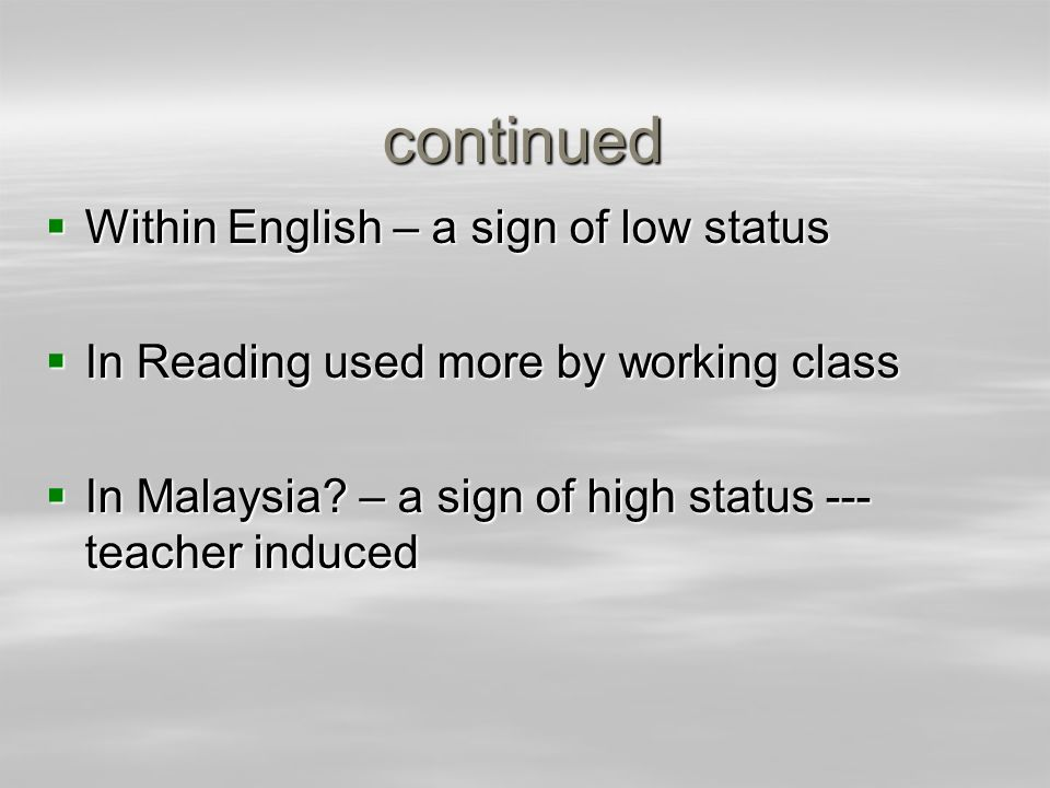 continued Within English – a sign of low status