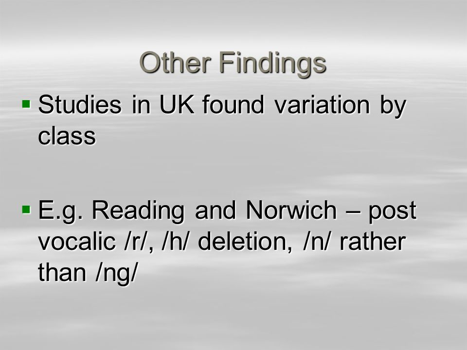Other Findings Studies in UK found variation by class