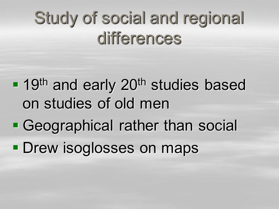 Study of social and regional differences
