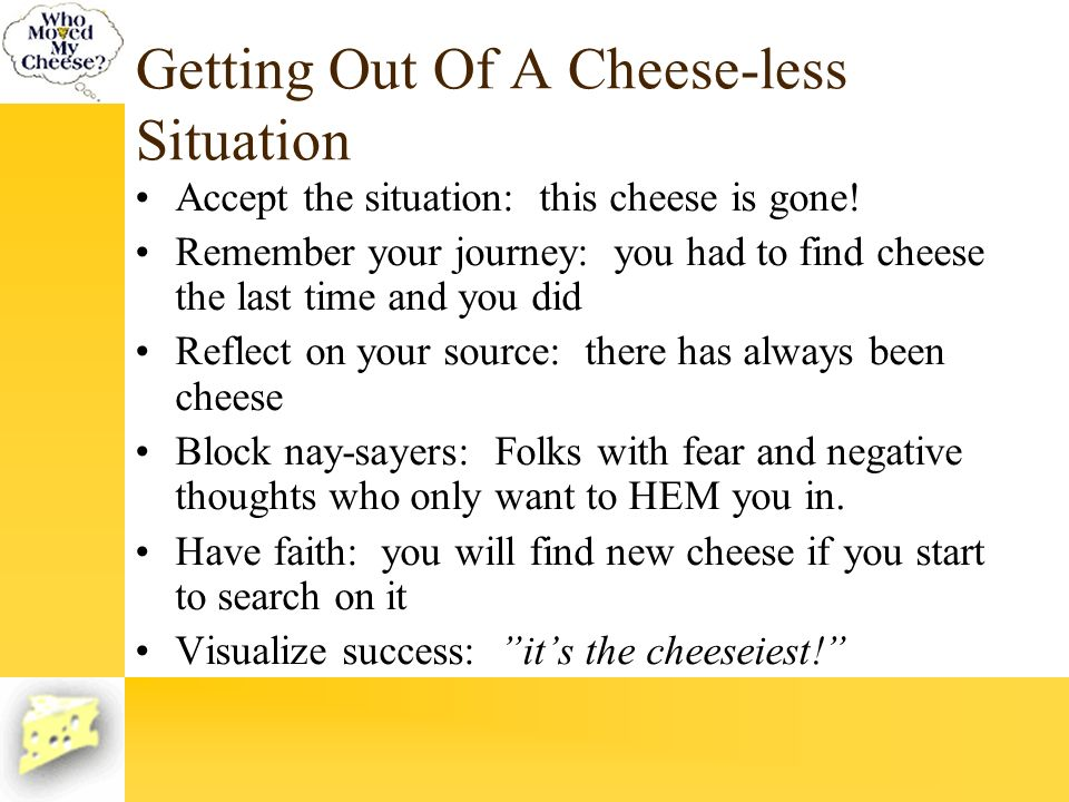 Getting Out Of A Cheese-less Situation