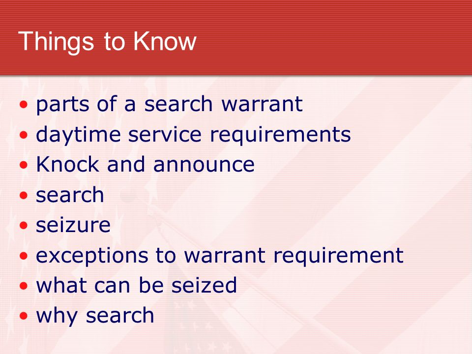 Things to Know parts of a search warrant daytime service requirements