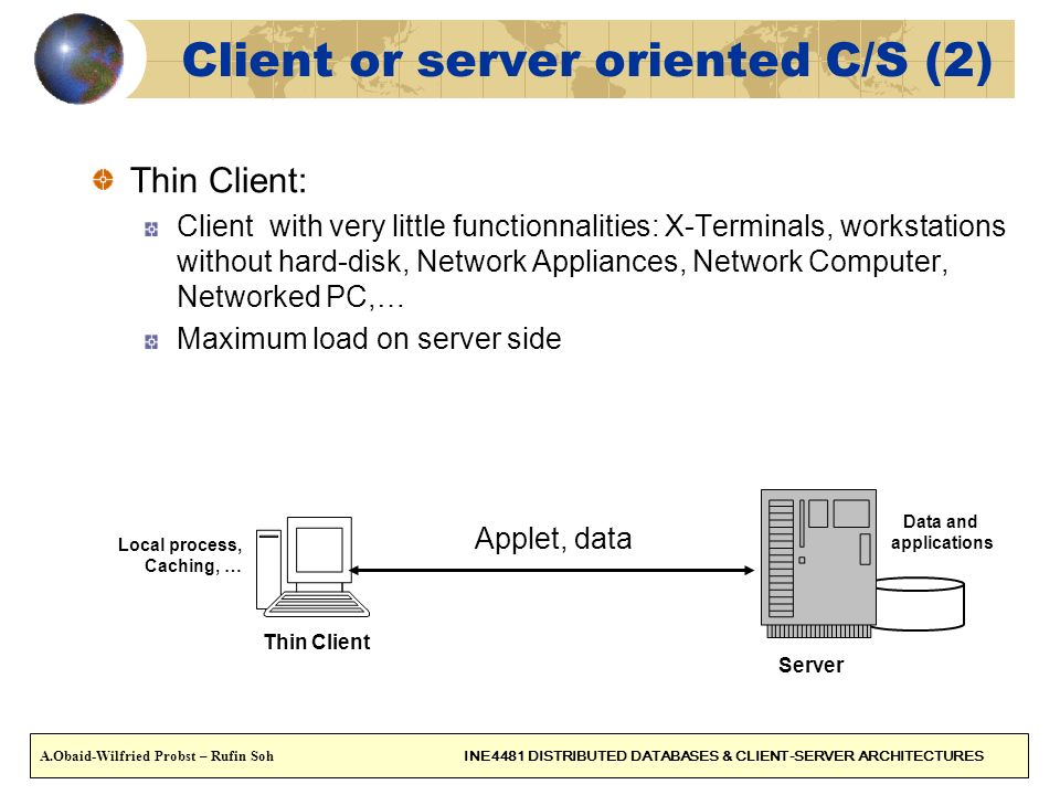 Client or server oriented C/S (2)