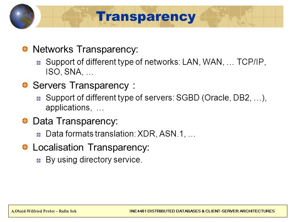 Transparency Networks Transparency: Servers Transparency :