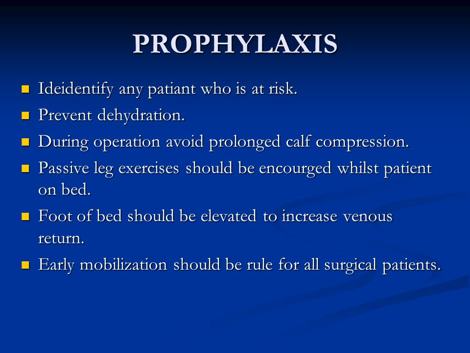 PROPHYLAXIS Ideidentify any patiant who is at risk.