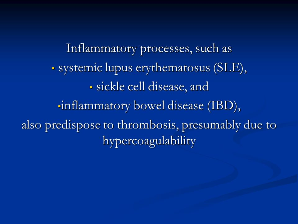 Inflammatory processes, such as systemic lupus erythematosus (SLE),
