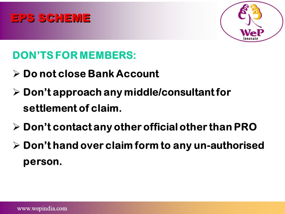 EPS SCHEME DON'TS FOR MEMBERS: Do not close Bank Account