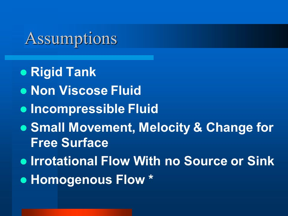 Assumptions Rigid Tank Non Viscose Fluid Incompressible Fluid