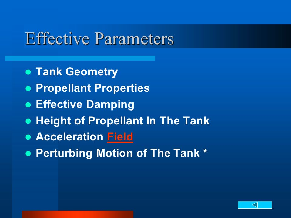 Effective Parameters Tank Geometry Propellant Properties