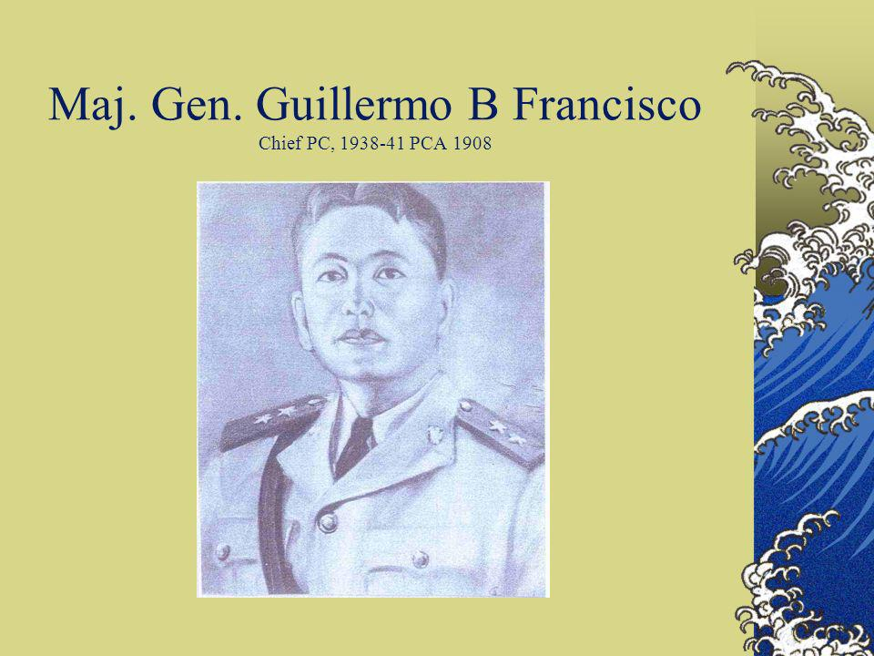 Maj. Gen. Guillermo B Francisco Chief PC, 1938-41 PCA 1908