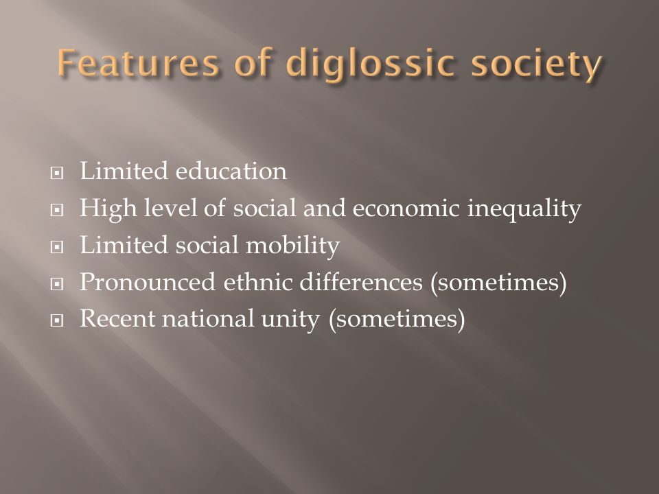 Features of diglossic society