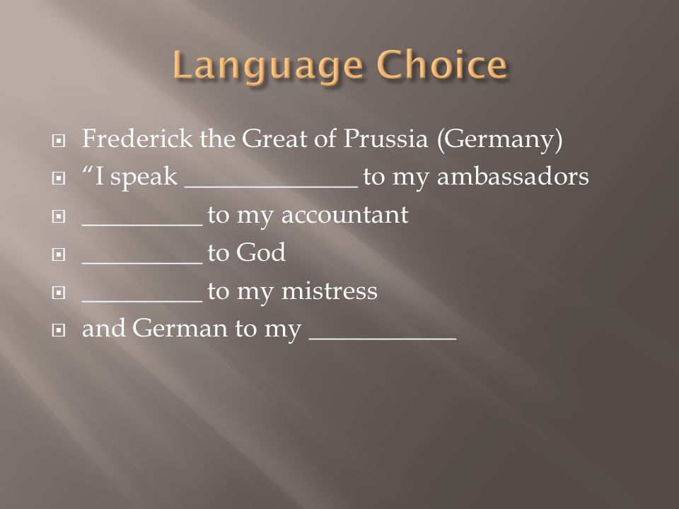 Language Choice Frederick the Great of Prussia (Germany)