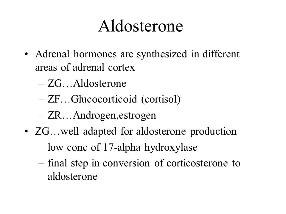Aldosterone Adrenal hormones are synthesized in different areas of adrenal cortex. ZG…Aldosterone.
