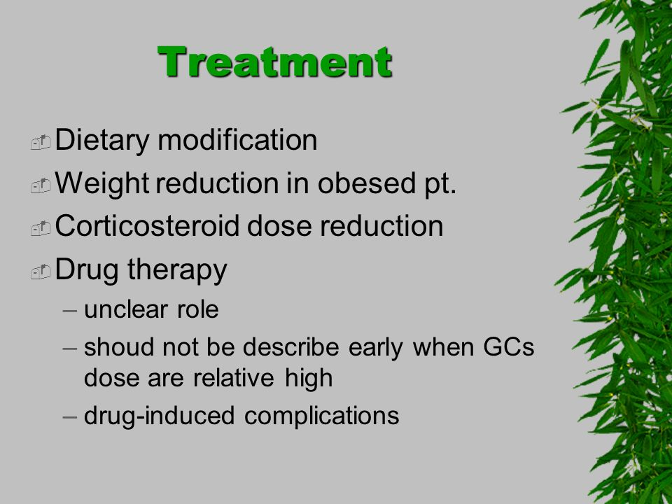 Treatment Dietary modification Weight reduction in obesed pt.