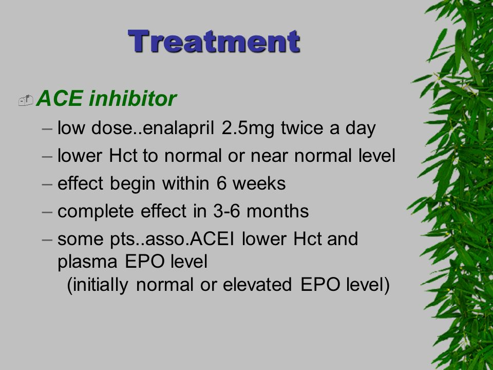 Treatment ACE inhibitor low dose..enalapril 2.5mg twice a day