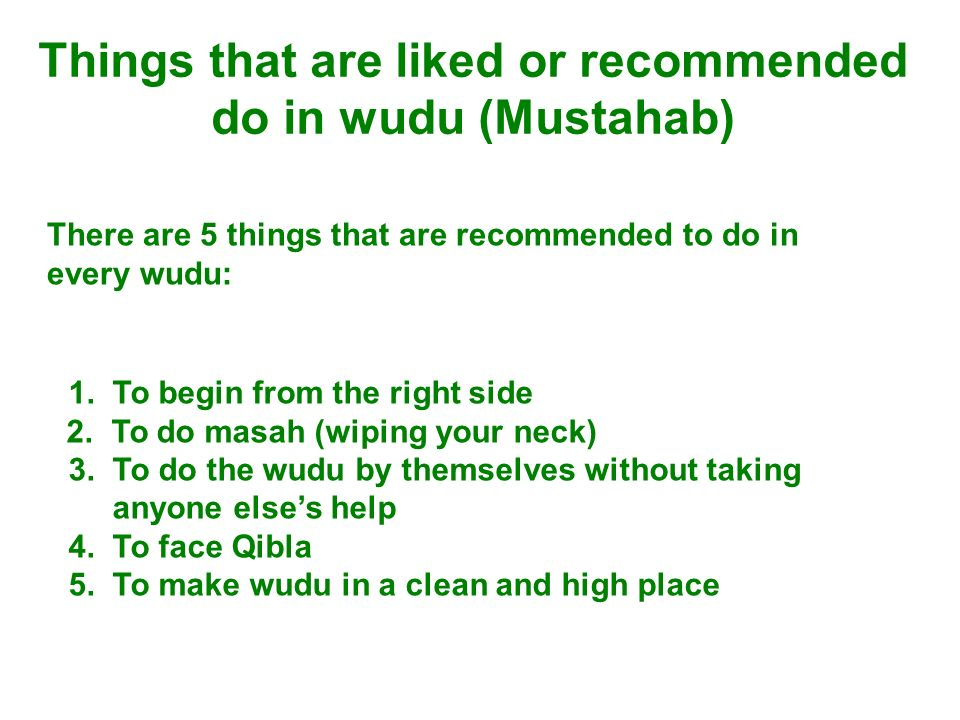 Things that are liked or recommended do in wudu (Mustahab)