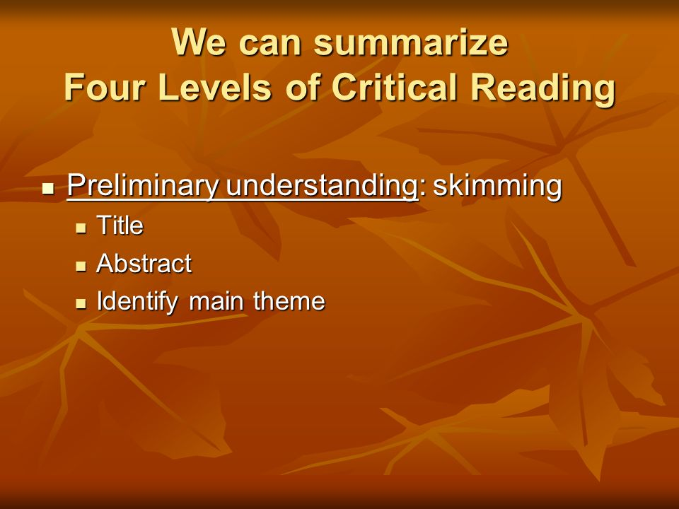 We can summarize Four Levels of Critical Reading
