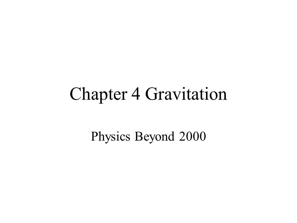 Chapter 4 Gravitation Physics Beyond 2000